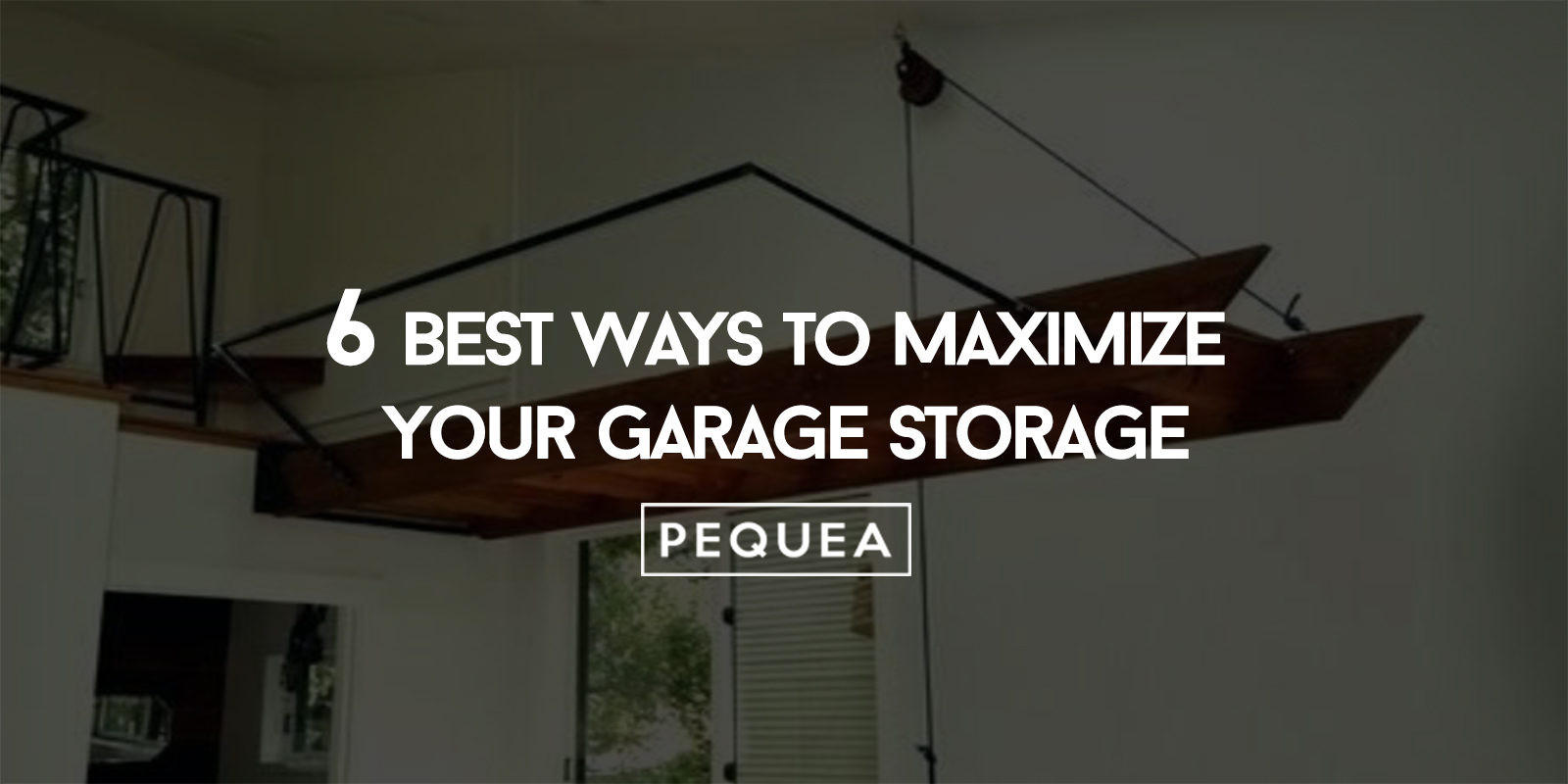 6 Best Ways to Maximize Your Garage Storage