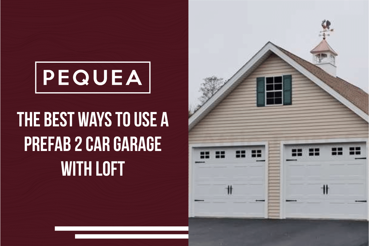 The Best Ways To Use A Prefab 2 Car Garage With Loft 1