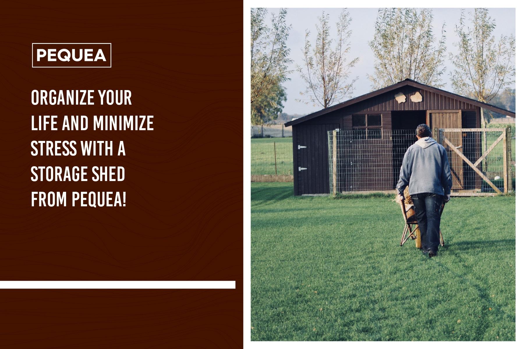 minimize stress with storage shed