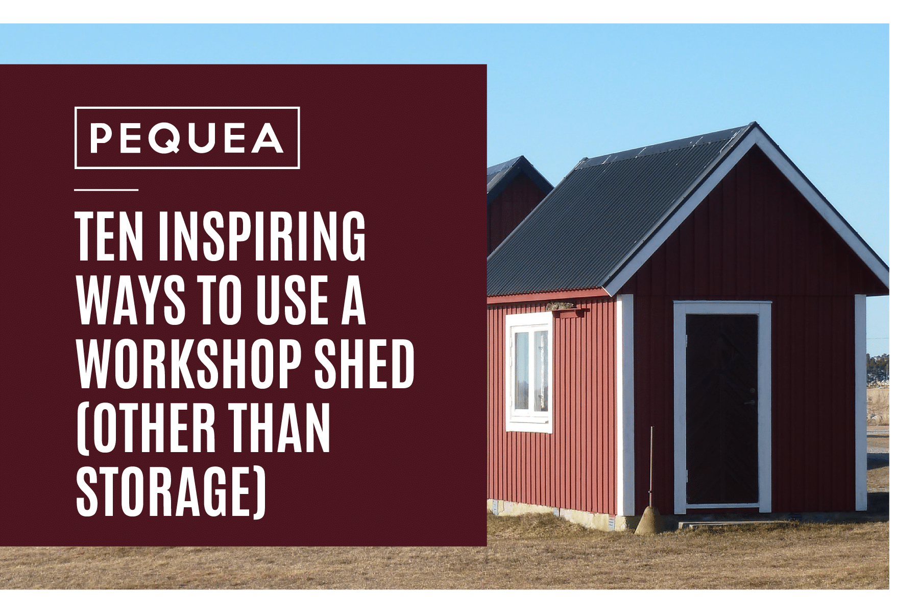 10 Creative Ways To Use A Workshop Shed (other than storage!) 2